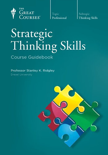 Strategic Thinking Skills: Course Guidebook [eBook] The Great Courses
