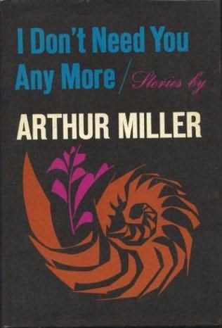 I Don't Need You Any More: Stories (Viking 1967) by Arthur Miller [eBook]