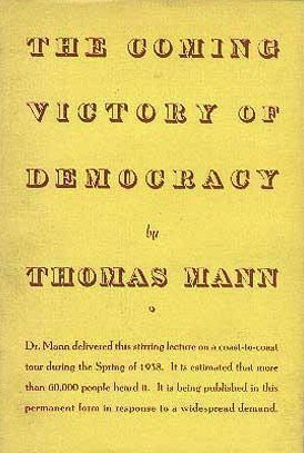 The Coming Victory of Democracy (Anti-Fascist Lecture) by Thomas Mann [eBook]