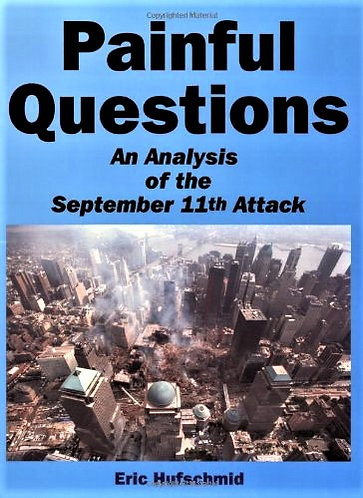 Painful Questions: An Analysis of the September 11th Attack by Eric Hufschmid