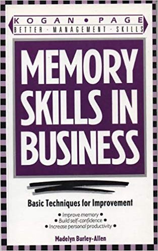 Memory Skills in Business Basic Techniques for Memory Improvement - Burley-Allen