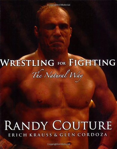 Wrestling for Fighting: The Natural Way by Randy Couture [Digital eBook] Guide