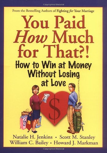 You Paid How Much For That?: How to Win at Money Without Losing at Love [eBook]
