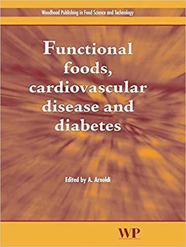 Functional Foods, Cardiovascular Disease and Diabetes by A Arnoldi [DIGITAL]