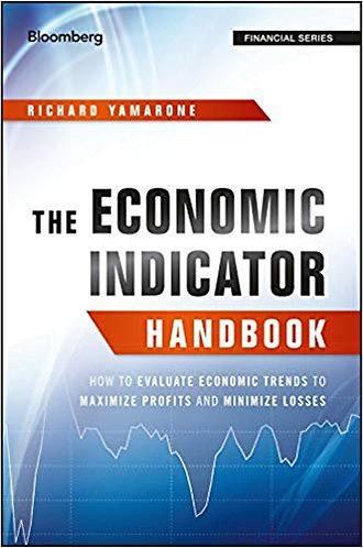 The Economic Indicator Handbook: How to Evaluate Economic Trends [eBook]