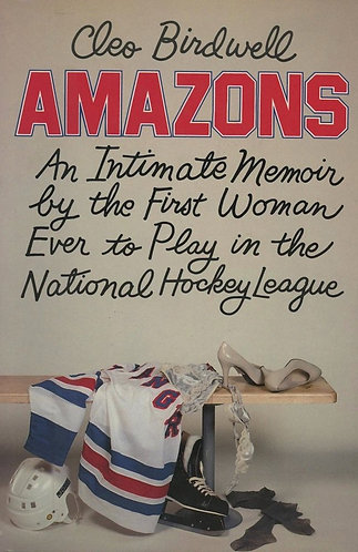 Amazons: An Intimate Memoir by the First Woman Ever to Play in the NHL - DeLillo