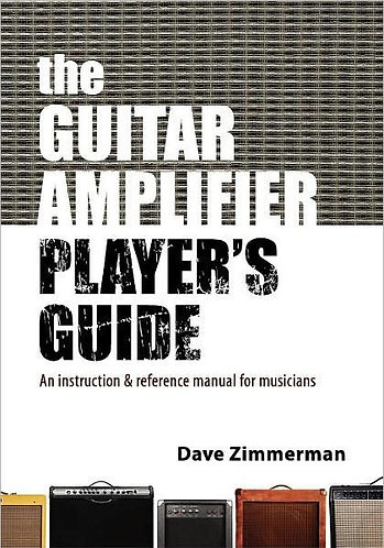 The Guitar Amplifier Player's Guide [eBook]