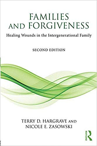 Families and Forgiveness: Healing Wounds in the Intergenerational Family [eBook]