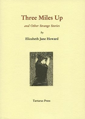 Three Miles Up: And Other Strange Stories by Elizabeth Jane Howard [eBook]