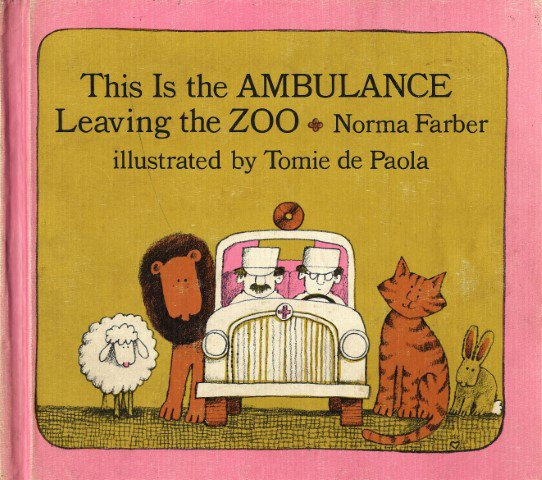 This Is the Ambulance Leaving the Zoo by Norma Farber, Tomie de Paola (1975)
