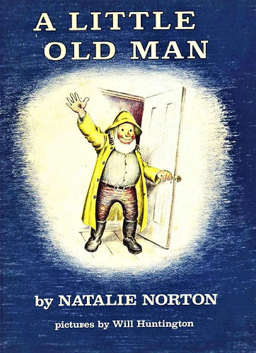 A Little Old Man by Natalie Norton (1959) Will Huntington [Digital]