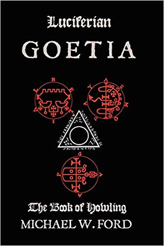 Luciferian Goetia (Grimoire with 72 Spirits of Solomon) by Michael Ford [eBook]