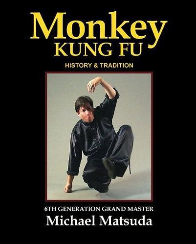 Monkey Kung Fu: History & Tradition by Michael Matsuda [eBook]
