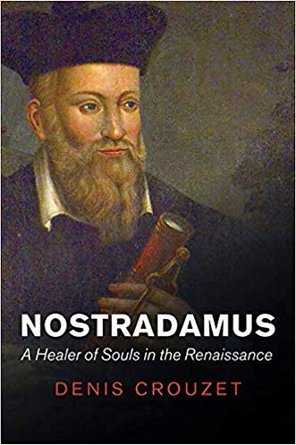 Nostradamus: A Healer of Souls in the Renaissance[eBook]Denis Crouzet