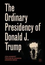 The Ordinary Presidency of Donald J. Trump [eBook] Jon Herbert