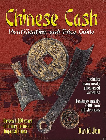Chinese Cash: Identification and Price Guide by David Jen [eBook]