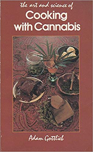 The Art And Science Of Cooking With Cannabis by Adam Gottlieb [eBook]