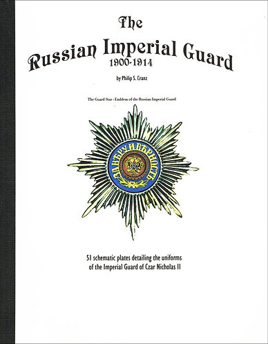 The Imperial Guard of Russia 1900-1914 (Uniformology Book Series No.2) [PDF]