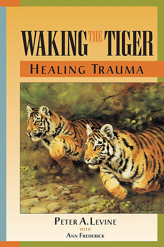 Waking the Tiger: Healing TraumabyPeter A. Levine [eBook]