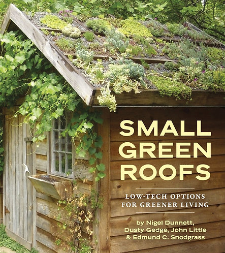 Small Green Roofs: Low-Tech Options for Greener Living by Nigel Dunnett [eBook]