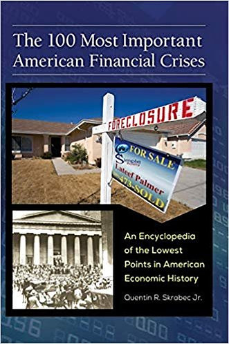 The 100 Most Important American Financial Crises: Encyclopedia of Lowest Points