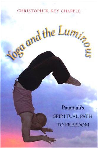 Yoga and the Luminous: Patañjali's Spiritual Path to Freedom[eBook] Chapple