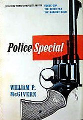 Police Special / Rogue Cop / Seven File / the Darkest Hour by William McGivern