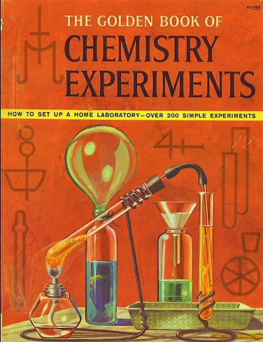 The Golden Book of Chemistry Experiments - Over 200 Simple Science Instructions