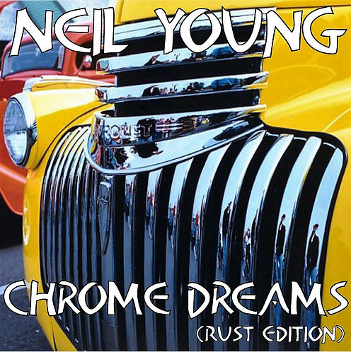 Neil Young Chrome Dreams Rust Edition 1975-1976 Remastered Album [MP3 320]