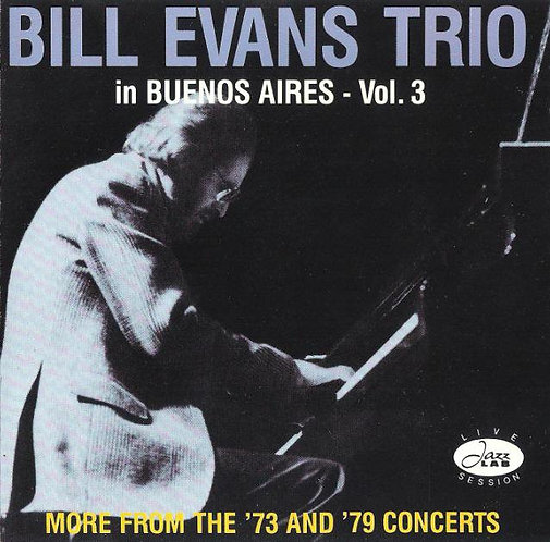 The Bill Evans Trio - Live in Buenos Aires Vol 3 (1973, 79) [Lossless Audio D/L]