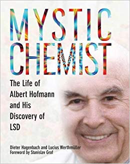 Mystic Chemist: The Life of Albert Hofmann and His Discovery of LSD [eBook]