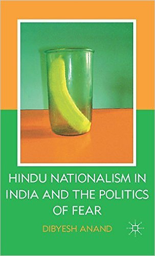 Hindu Nationalism in India and the Politics of Fear by Anand Dibyesh [eBook]