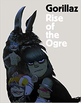 Gorillaz : Rise of the Ogre (Rock Band Biography) [eBook]
