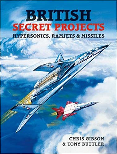 British Secret Projects: Hypersonics, Ramjets and Missiles by Chris Gibson [PDF]