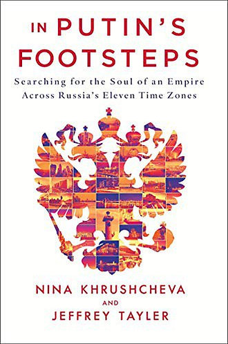 In Putin's Footsteps: Searching for the Soul of an Empire Across Russia [eBook]