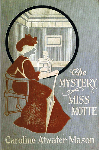 The Mystery of Miss Motte  by Caroline Atwater Mason [eBook]