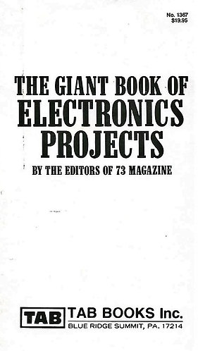 The Giant Book of Electronics Projects (1982) Tab #1367 by the Editors of 73 Mag