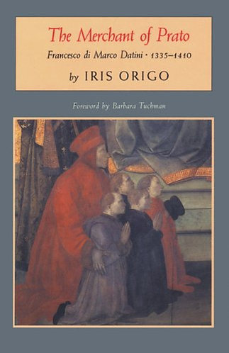 The Merchant of Prato: Francesco Di Marco Datini 1335-1410 by Iris Origo [eBook]