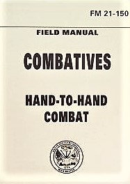 Combatives Field Manual FM21-150 (U.S. Dept of the Army) [Digital]
