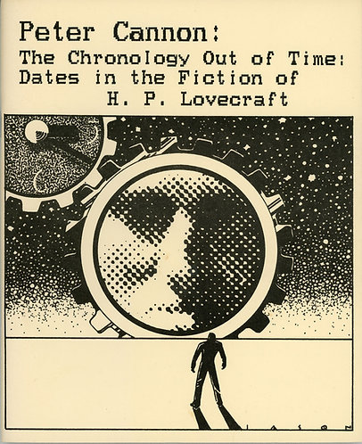 The Chronology Out of Time : Dates in the Fiction of H. P. Lovecraft by P Cannon