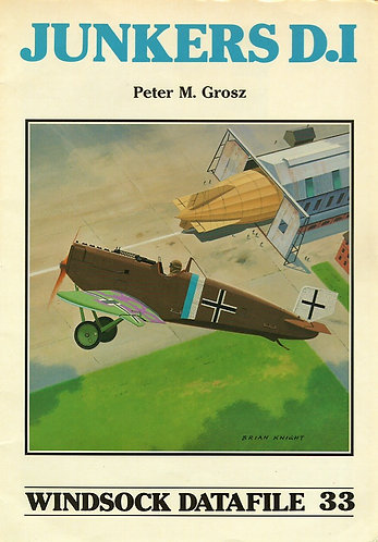 Junkers D.I. (Windsock Datafile 33) by Peter M. Grosz - WWI Aviation History