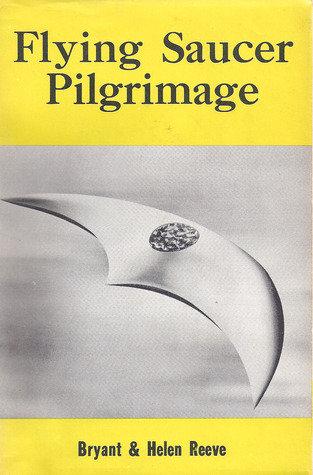 Flying Saucer Pilgrimage by Bryant & Helen Reeve [eBook]