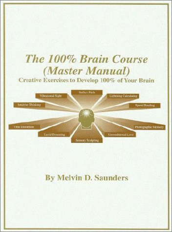 The 100% Brain Course (Master Manual) Creative Exercises [eBook] Melvin Saunders