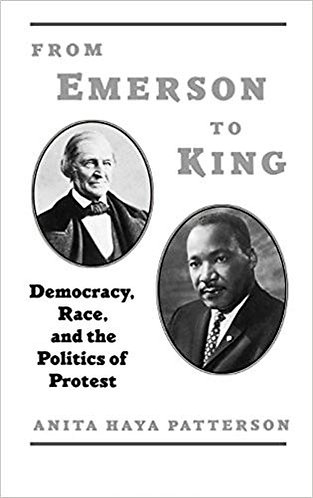 From Emerson to King: Democracy, Race, and the Politics of Protest [eBook]