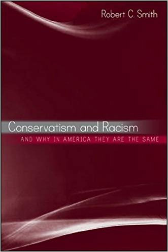 Conservatism and Racism and Why in America They Are the Same [eBook]