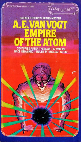 Empire of the Atom by A E Van Vogt (1957)