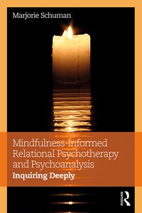 Mindfulness-Informed Relational Psychotherapy and Psychoanalysis [eBook]