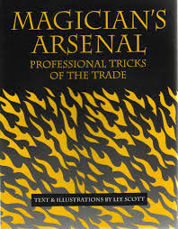 The Magician's Arsenal: Professional Tricks Of The Trade by Lee Scott [PDF]