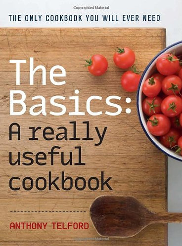 The Basics: A Really Useful Cook BookbyAnthony Telford [Digital]