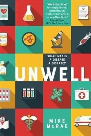 Unwell What Makes a Disease a Disease? by Mike McRae [PDF]